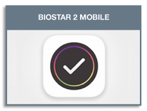 software controllo accessi BioStar 2 Mobile